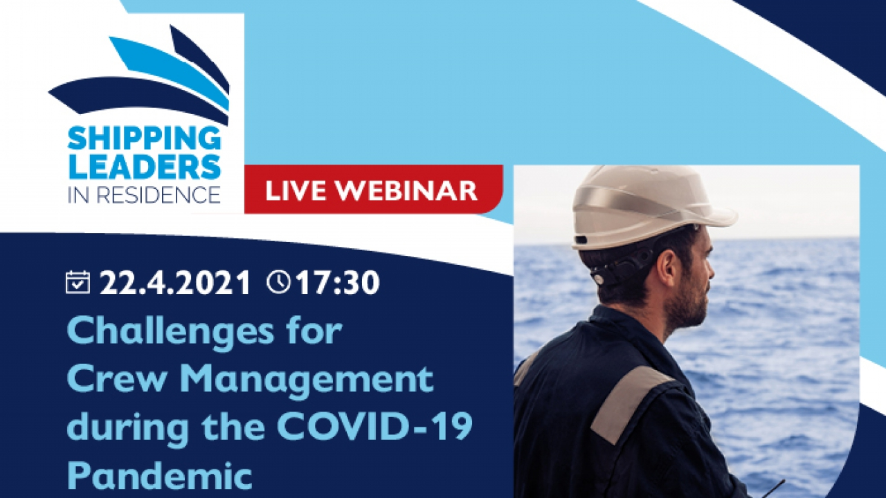 """Shipping Leaders in Residence: οnline διάλεξη """"Challenges for Crew Management during the COVID-19 Pandemic"""""""